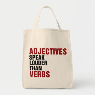 Adjectives speak louder than verbs grocery tote bag