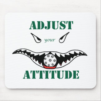 Adjust your attitude mouse pad
