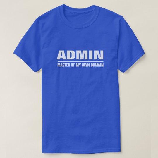 Admin Master Of My Own Domain T-Shirt
