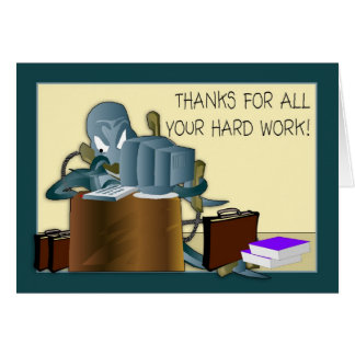 Admin Pro - Thank You For Hard Work Greeting Card