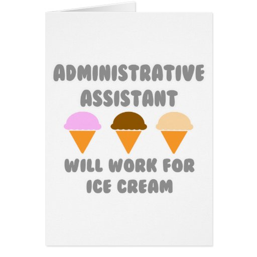 Administrative Asst ... Will Work For Ice Cream Card