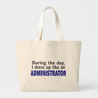 ADMINISTRATOR During The Day Large Tote Bag