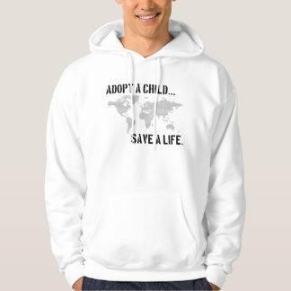 Adopt a Child...Save a Life HOODIE