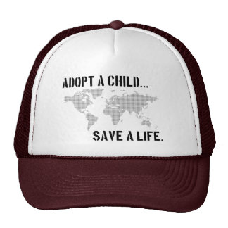 Adopt a Child...Save a Life Trucker Hat