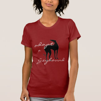 Adopt a Greyhound T Shirt