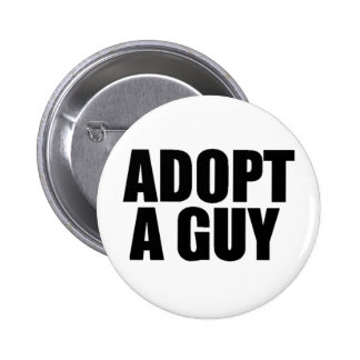 Adopt a guy 6 cm round badge