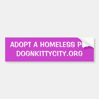 Adopt a Homeless Pet Bumpersticker Bumper Sticker