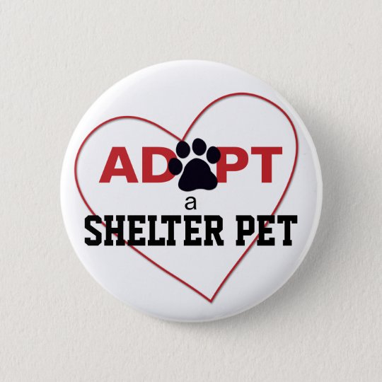Adopt a Shelter Pet 6 Cm Round Badge
