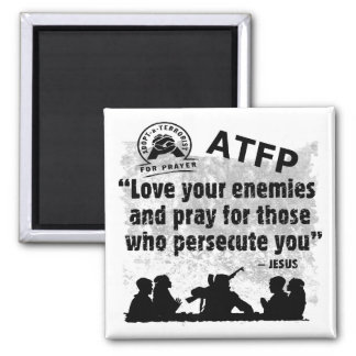 Adopt a Terrorist For Prayer Square Magnet