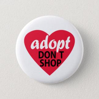 Adopt Dont Shop 6 Cm Round Badge