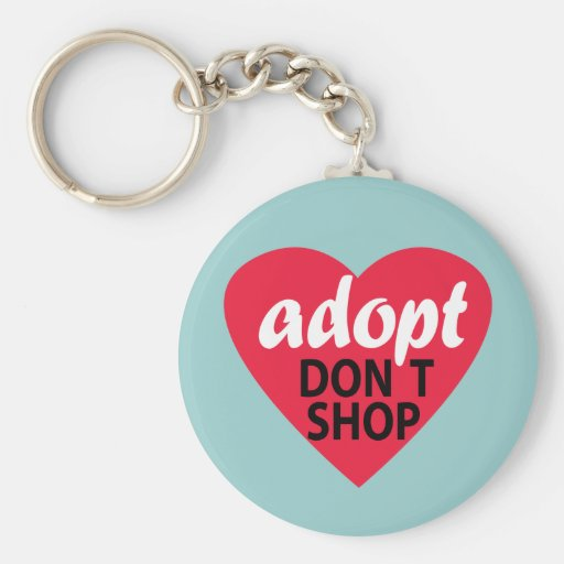 Adopt Dont Shop Key Chains