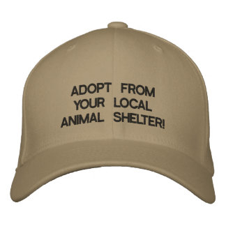 ADOPT FROM YOUR LOCAL ANIMAL SHELTER! EMBROIDERED HAT