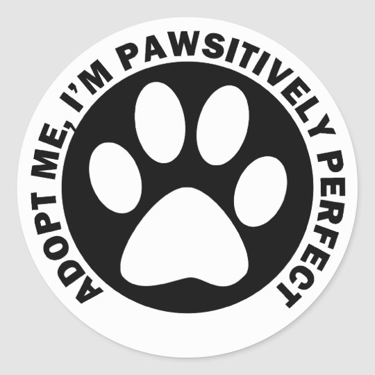 Adopt Me, I'm Pawsitively Perfect Classic Round Sticker