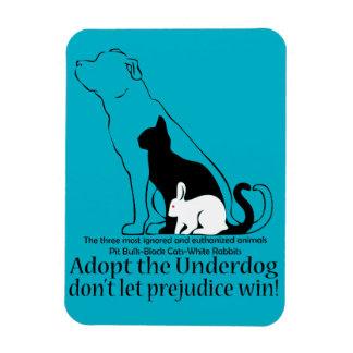 Adopt the Underdog..don't let prejudice win! Rectangle Magnet