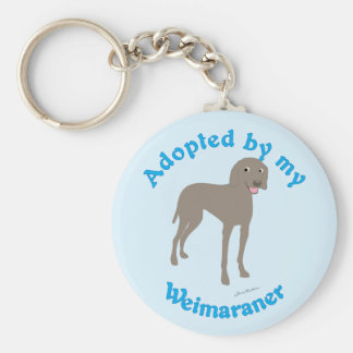 Adopted by My Weimaraner Key Ring