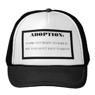 ADOPTION: DON'T HAVE TO KILL IT!! HAT