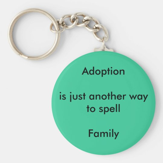 Adoption equals Family Key Ring