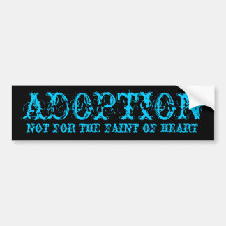 Adoption,faint of heart bumper sticker aqua