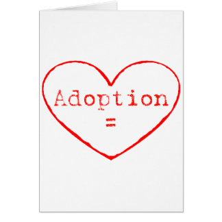 Adoption = Love Greeting Card
