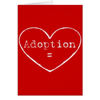 Adoption = love in white greeting card