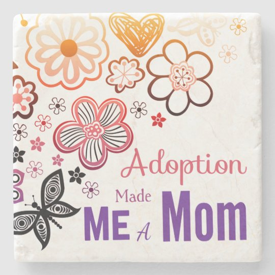 Adoption Made Me a Mum Stone Coaster