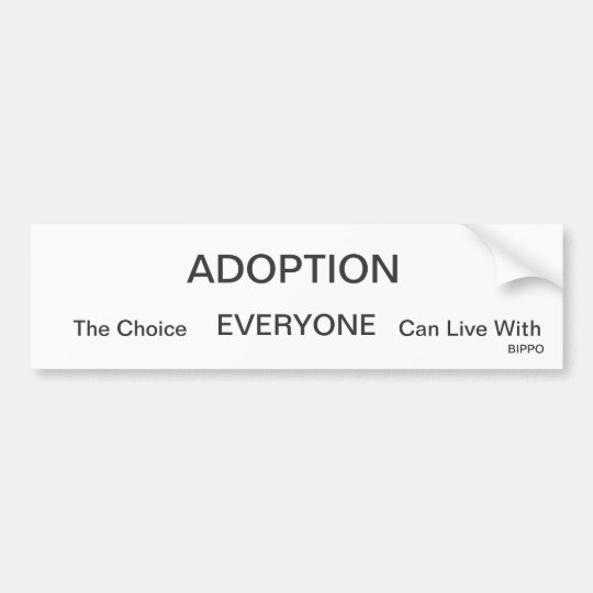 ADOPTION, The Choice, EVERYONE, Can Live With,