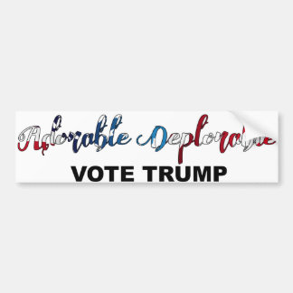 Adorable Deplorable Bumper Sticker Vote Trump