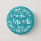 Adorable Deplorable for Donald Trump Proud Member 6 Cm Round Badge
