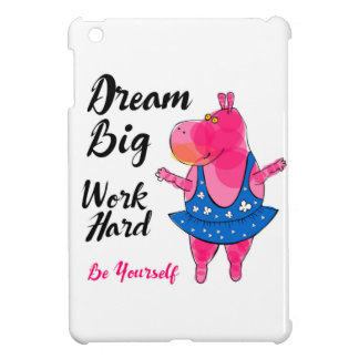 "Adorable pink hippo ballerina with sign ""Dream Big iPad Mini Cases"