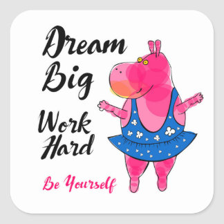 "Adorable pink hippo ballerina with sign ""Dream Big Square Sticker"
