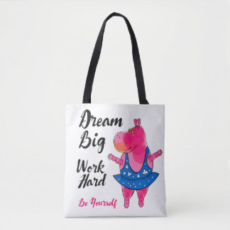 """Adorable pink hippo ballerina with sign """"Dream Big Tote Bag"""