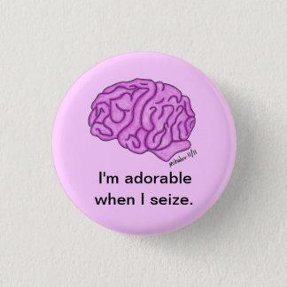 """""""Adorable when I seize"""" button"""