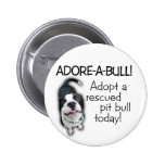 Adore-A-Bull Pit Bull! Button