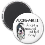 Adore-A-Bull Pit Bull! Refrigerator Magnets