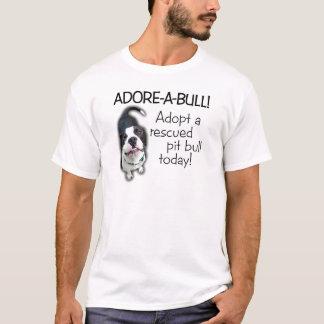 Adore-A-Bull Pit Bull! T-Shirt