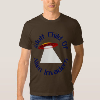 Adult Child Of  Alien Invaders T-shirt