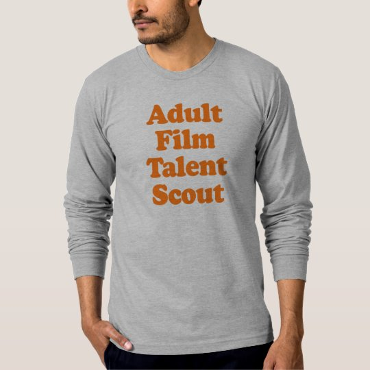 ADULT FILM TALENT SCOUT T-Shirt