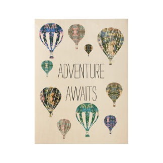 Adventure Awaits | Hot Air Balloon with Phrase Art Wood Poster