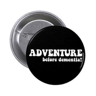 adventure before dementia 6 cm round badge
