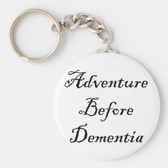 Adventure Before Dementia Key Chain Funny Gift