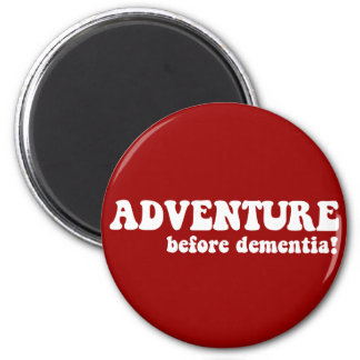 adventure before dementia magnet