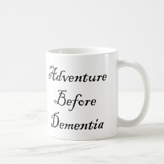 Adventure Before Dementia Mug Funny Traveler Mug