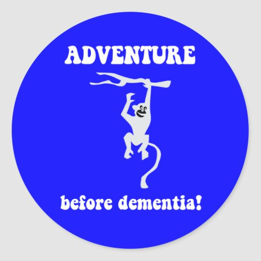 adventure before dementia round stickers