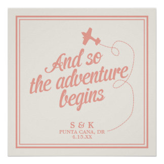 Adventure Begins | Destination Wedding - Pink Poster