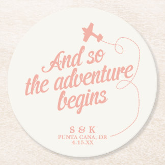 Adventure Begins | Destination Wedding - Pink Round Paper Coaster