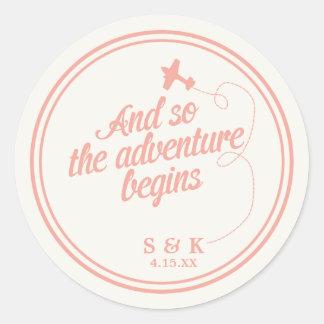 Adventure Begins   Destination Wedding - Pink Round Sticker