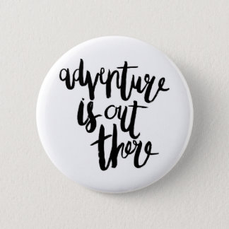 Adventure  is Out There 6 Cm Round Badge