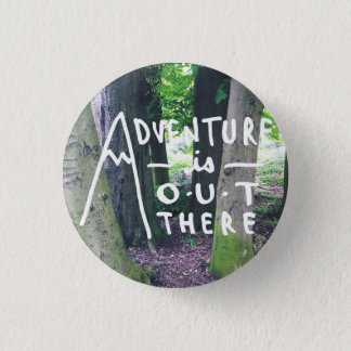 Adventure is out there - badge