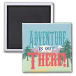 Adventure is out There! Square Magnet