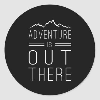 Adventure is Out There Round Sticker